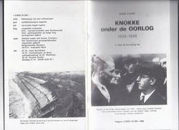 1986 KNOKKE ONDER DE OORLOG 1939 - 1945 NAAR DE BEVRIJDING TOE A. D'HONT UITG. CNOC IS IER ( KNOKKE ) - Guerre 1939-45