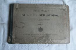 Atlas Du Siege De SEBASTOPOL 1854 1856 Historique Du Service De L'artillerie - 1801-1900
