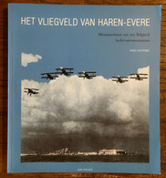Het Vliegveld Van Haren-Evere Metamorfosen Van Een Belgisch Luchtvaartmonument - Sabena - Luchtvaart - SOUPART - Otros
