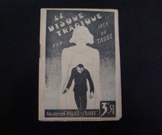 Le Disque Tragique Par J. Du Taude Coll. Police-soirée Editions Populaires Monégasques - Non Classificati