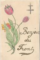 Carte Fantaisie Militaire .Bonjour Du Front.Croix De Lorraine - Oorlog 1914-18