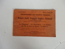 Manuel-Guide Indispensable Aux Soldats Français 1914. - Documents
