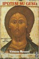 VITTORIO MESSORI - Ipotesi Su Gesù. - Religion