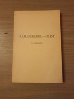 KNOKKE-HEIST Koudekerke-Heist. De Topografie En De Toponimie Van Heist-aan-zee Tot Omstreeks 1860. - Knokke