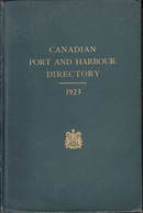 Canadian Port And Harbour Directory - 1923 - With Maps And Photographs, Detailed Description Of Ports And Harbours.... - 1900-1949