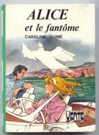 Alice Zt Le Fantome Caroline Quine  +++comme Neuf +++ LIVRAISON OFFERTE+++ - Biblioteca Verde