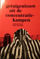 Getuigenissen Uit De Concentratiekampen - Door M. Heylen En M. Van Hulle - 2005 - Holocaust - Guerre 1939-45
