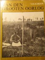 Van Den Grooten Oorlog - Volksboek - Eerste Wereldoorlog - Westhoek - 1978 - Guerre 1914-18