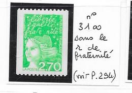 VARIETE FRANCE N° 3100 Impression Dépouillée ( Sans R à Fraternité ) ** - Varieties: 2000-09 Mint/hinged