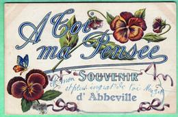 ABBEVILLE - A TOI MA PENSEE - SOUVENIR D'ABBEVILLE - Abbeville