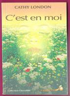 C'est En Moi De Cathy London Aphorisme Sur L'Amour Et La Croissance Personnelle - Psychology/Philosophy