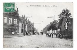 CPA 59 - WAMBRECHIES - LE CALVAIRE, RUE D'YPRES (animée) - Altri Comuni