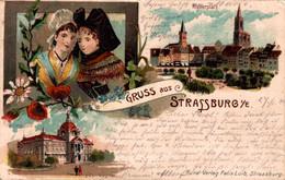 78521- Litho Gruß Aus Strassburg Straßburg Strasbourg Mit Trachten 1904 - Straatsburg