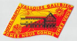 """09314 """"HOTEL RAPIN - VALLOIRE GALIBIER - CHEZ NOUS COMME CHEZ VOUS"""" ETICH. ORIG. PUBBL. HOTEL - Hotel Labels"""