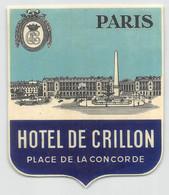 "09316 ""HOTEL DE CRILLON - PLACE DE LA CONCORDE - PARIS"" ETICH. ORIG. PUBBL. HOTEL - Hotel Labels"