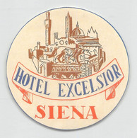 """09321 """"HOTEL EXCELSIOR - SIENA"""" ETICH. ORIG. PUBBL. HOTEL - Hotel Labels"""