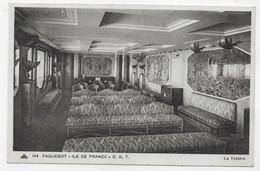 PAQUEBOT TRANSATLANTIQUE ILE DE FRANCE - N° 144 - LE THEATRE - CPA NON VOYAGEE - 75 - Paquebots