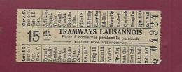 221120 - TICKET CHEMIN DE FER - SUISSE LAUSANNE  Tramways Lausannois 15 Cts Q04324 - Europa