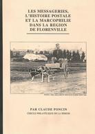 FLORENVILLE, 1996 Histoire Postale Et Marcophilie .102 Pages. Par  Claude Poncin . Nombreuses Illustrations - Florenville