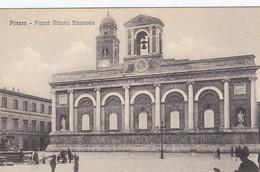 PESARO-PIAZZA VITTORIO EMANUELE - CARTOLINA NON VIAGGIATA-ANNO 1912 - Pesaro