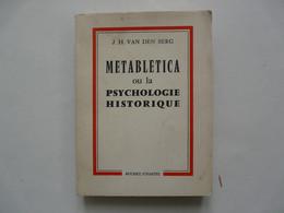METABLETICA Ou LA PSYCHOLOGIE HISTORIQUE - J. H. VAN DEN BERG 1962 - Psychology/Philosophy