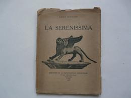 OUVRAGE DEDICACE : LA SERENISSIMA - Emile BERNARD 1926 - Libri Con Dedica