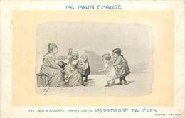 JEUX D'ENFANTS LA MAIN CHAUDE PUBLICITE PHOSPHATINE FALIERES - Other