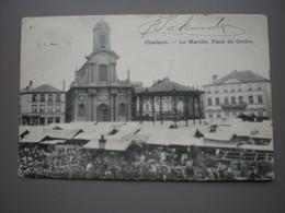 CHARLEROI 1904 - LE MARCHE, PLACE DU CENTRE - L. L. N° 17 - Charleroi