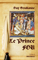 Le Prince Fou (tome 2), Par Guy Boulianne - History