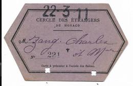 MONACO-Carte D'entrée Pour La Journée Au CERCLE DES ETRANGERS...22.3.1911 - Biglietti D'ingresso