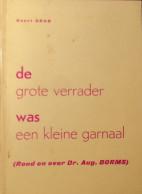 De Grote Verrader Was Een Kleine Garnaal - 1973 - Dr G. Grub - Over August Borms - Vlaamse Beweging - Guerre 1914-18