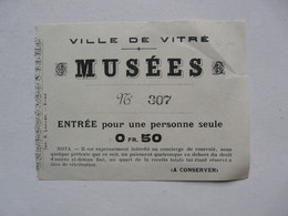 VIEUX PAPIERS - TICKET D'ENTREE : Ville De VITRE - MUSEES - Tickets - Vouchers