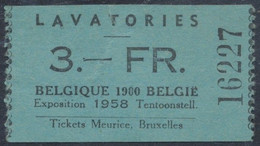 Belgique - Bruxelles Exposition 1958 Tentoonstell. : Ticket De Lavatories, Valeur : 3 Fr. (Ticket Meurice, Bruxelles) - Biglietti D'ingresso