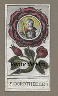 IMAGE PIEUSE Aquarellée XVIIe S.(1667).. Sainte DOROTHEE Martyre, Fête 6 Février. Edit. Georges JOSSE à PARIS - Images Religieuses