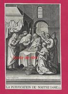 IMAGE PIEUSE Du XVIIe S.(1667)..LA PURIFICATION De NOSTRE DAME, Fête 2 Février. Edit. Georges JOSSE à PARIS..JASPAR ISAC - Images Religieuses