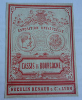 Véritable Etiquette Ancienne Cassis De Bourgogne Gueulin Renaud & Cie, Lyon (fin 19è) - Sin Clasificación