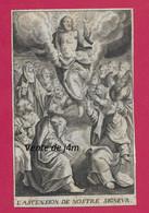 IMAGE PIEUSE Du XVIIe SIECLE (1667).. L'ASCENSION De NOTRE SEIGNEURi.. Edit. Georges JOSSE à PARIS - Images Religieuses