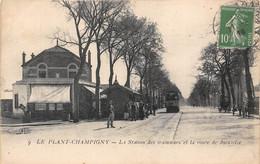 94-CHAMPIGNY-LE PLANT-CHAMPIGNY- LA STATION DES TRAMWAYS ET LA ROUTE DE JOINVILLE - Champigny Sur Marne