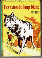 L' EVASION DU LOUP BLANC  Par  Mel ELLIS - Illustrations De Philippe DAURE - Biblioteca Verde