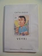 Catalogue Bernard VEYRI / Club International De La Carte Postale Comtemporaine 2015 / 146 Pages - Arte