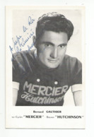 Bernard Gauthier -  Cycles Mercier  Hutchinson ( Carte Dédicacée ) - Radsport