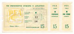 YUGOSLAVIA, SERBIA, BELGRADE, EUROPEAN ATHLETICS CHAMPIONSHIP 1962, P E A 1962 - Biglietti D'ingresso