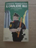 # IL CAVALIERE BLU / JOSEPH WAMBAUGH / BUR N 573 - Società, Politica, Economia