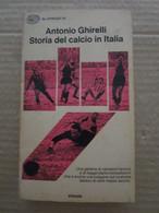 # STORIA DEL CALCIO IN ITALIA / ANTONIO GHIRELLI / EINAUDI - Società, Politica, Economia