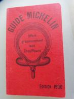 322 - GUIDE MICHELIN OFFERT GRACIEUSEMENT AUX CHAUFFEURS EDITION 1900 - REIMPRESSION - Michelin (guides)