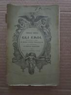 # GLI EROI / TOMMASO CARLYLE / BARBERA EDITORE FIRENZE - 1918 DA LETTURA - Società, Politica, Economia