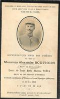 MEMENTO ALEXANDRE BOUTHORS MORT POUR LA FRANCE AUX EPARGES LE 31 MAI 1915  MAIRE DE BEAUQUESNE  RGT 128e INFANTERIE - Obituary Notices