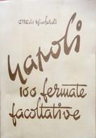 Napoli - 100 Fermate Facoltative Di Ottavio Nicolardi Ed. Zeta (607) - Società, Politica, Economia