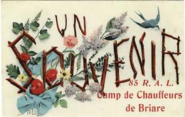 Un Souvenir Du CAMP De CHAUFFEURS De BRIARE 85ème R.A.L. 72ème Batterie Baraque 6 - R/V - Briare