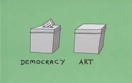 Postcard - Art - Playing To The Gallery - Art And Democracy You Car'nt Have One Without The Other - New - Non Classés